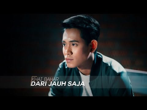 Khai Bahar - Dari Jauh Saja (Official Music Video)