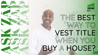 Best San Diego Realtor: How should I Vest title when you buy a house? – Ask Zap Martin