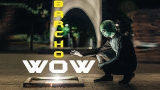 Barcho - WOW (Премьера клипа, 2019)