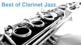 Clarinet and Jazz Clarinet: 1 Hour of Best Clarinet Jazz & Clarinet Music