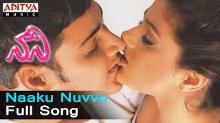 Naaku Nuvvu Full Song ll Nani Songs ll Mahesh Babu,Amisha
