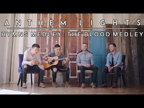 Anthem Lights - The Blood Medley: Victory in Jesus / Are You