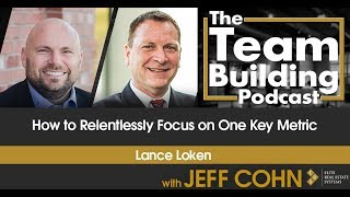 How to Relentlessly Focus on One Key Metric w/Lance Loken