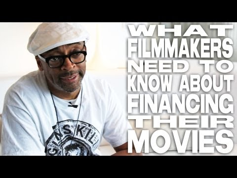 What Filmmakers Need To Know About Financing Their Movies By Spike Lee