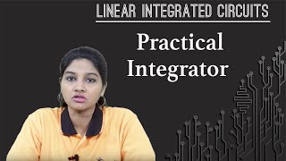 Practical Integrator - Application of Op-Amp - Linear Integrated Circuits