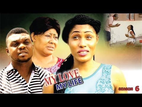My Love My Life [Starr. Ngozi Ezeonu, Zach Orji, Ken Erics, Chinyere Wilfred, Michael Godson, Cooper Jennifer] (Part 6)