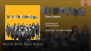 $uicideBoy$ X Travis Barker   Sour Grapes (Bass Boosted)