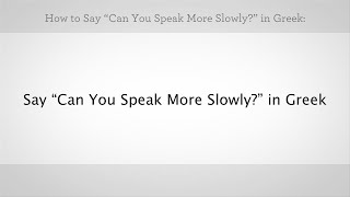 "How to Say ""Can You Speak More Slowly"" 