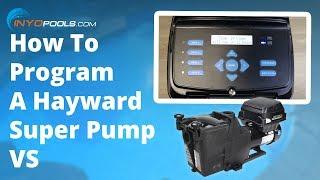 How To: Program A Hayward Super Pump VS