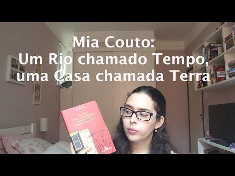Mia Couto: Um Rio chamado Tempo, uma Casa chamada Terra | Resenha