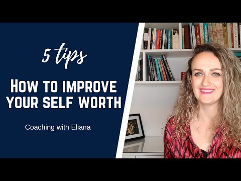 5 tips on how to improve your sense of self worth