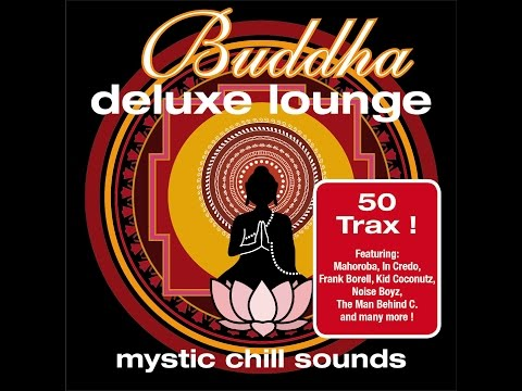 Various Artists - Buddha Deluxe Lounge - Mystic Chill Sounds (Manifold Records) [Full Album] - Finetunes Chillout Lounge