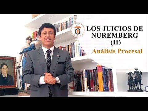 LOS JUICIOS DE NUREMBERG (II): Análisis Procesal - Tribuna Constitucional 142 - Guido Aguila Grados