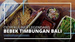 VIDEO TRAVEL | Cicipi Kuliner Legendaris Bebek Timbungan Khas Bali