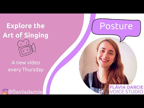 """Exploring the Art of Singing"" Youtube Series - Posture"