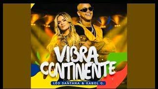 Leo Santana, Karol G - Vibra Continente ( Copa America Brasil 2019) Theme Song