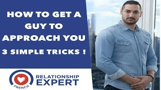 How to get a guy to approach you: 3 simple tricks!