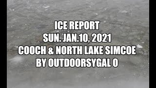 Ice Report Sun. Jan. 10, 2021 Cooch & North Lake Simcoe