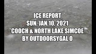 Ice Report Sun. Jan. 10, 2021 Cooch & North Lake Simcoe