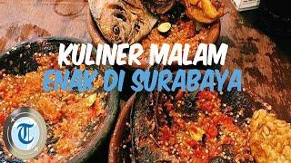 Rekomendasi 7 Kuliner Malam di Surabaya, Ada yang Buka hingga 24 Jam