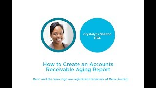 How to Create an Accounts Receivable Aging Report in Xero
