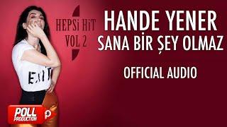 Hande Yener - Sana Bir Şey Olmaz - ( Official Audio )
