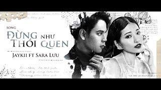 ĐỪNG NHƯ THÓI QUEN | JayKii FT Sara Lưu