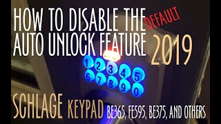 How to Keep Schlage Keypad From Unlocking Without a Passcode EASY FIX 2019 BE365 ALL versions WORK!