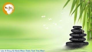 Nhạc Thiền Tịnh Tâm - Nhạc Thiền Hòa Tấu SÁO TRÚC ĐÀN TRANH nhẹ nhàng thư thái mới nhất