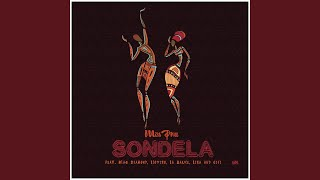Sondela (feat. Blaq Diamond, Loyiso, LaSauce, Lisa, Cici)