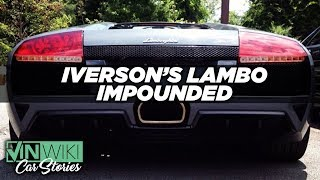 Getting Allen Iverson's Lambo out of impound