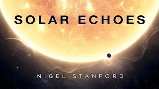 Solar Echoes - Nigel Stanford