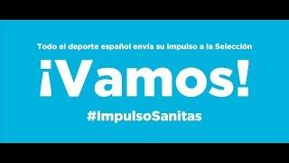 Grandes referentes del deporte español impulsan a la Selección #ImpulsoSanitas