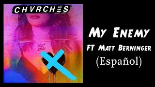 CHVRCHES - My Enemy - Ft. Matt Berninger - Sub. Español