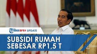 Atasi Dampak Wabah Covid-19, Pemerintah Tambah Subsidi Rumah Rp1,5 Triliun