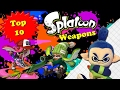 Top 10 Splatoon Weapons