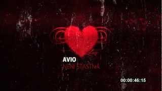 AVIO - NENÍ ŠŤASTNÁ (OFFICIAL HD AUDIO) (2013)
