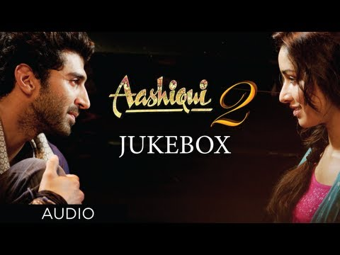 Aashiqui 2 Jukebox Full Songs | Aditya Roy Kapur, Shraddha Kapoor Mp3