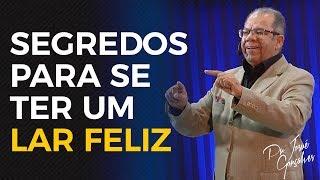 Segredos para se Ter um Lar Feliz - Pr. Josué Gonçalves