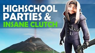 HIGH SCHOOL PARTIES & INSANE CLUTCH