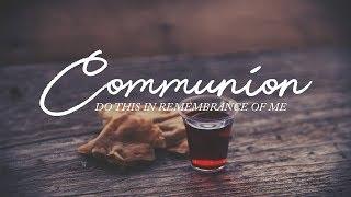 Why We Take Communion