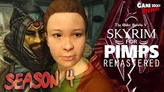 Skyrim For Pimps REMASTERED Season 4 - GameSocietyPimps