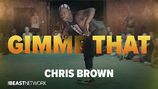 CHRIS BROWN - Gimme That  | Willdabeast Choreography | IMMASPACE Class