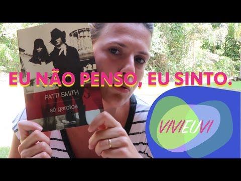PATTI SMITH SÓ GAROTOS E UMA VIDA DE ARTE #VIVIEUVI