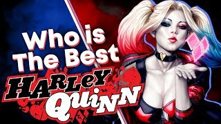 Who is THE BEST Harley Quinn? [Batman]