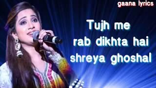 Shreya ghoshal   Tujh me rab dikhta hai lyrics   - YouTube