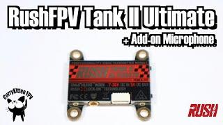 RushFPV Tank II Ultimate VTX (+ add-on Mic) Supplied by RushFPV