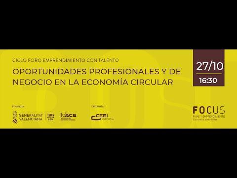 Foro Oportunidades profesionales y de negocio en la Economía Circular[;;;][;;;]