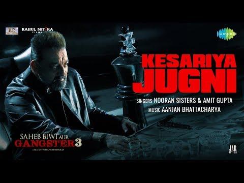 Kesariya Jugni   Feat. Nooran Sisters   Saheb Biwi Aur Gangster 3   Sanjay Dutt   Mahie  Chitrangada