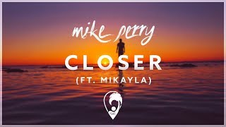 Mike Perry, Hot Shade & Sonic Avenue - Closer (ft. Mikayla) [Lyrics CC]